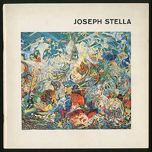 Joseph Stella: An exhibition at the Whitney Museum of American Art