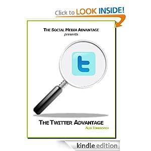 The Twitter Advantage (The Social Media Advantage) Alex Tomasovich