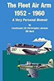 img - for The Fleet Air Arm 1952-1960: A Very Personal Memoir by Christopher Jarman (2014-05-03) book / textbook / text book