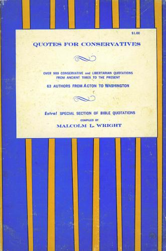 Quotes for Conservatives: Over 900 Conservative and Libertarian Quotations