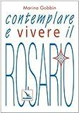 Contemplare e vivere il rosario