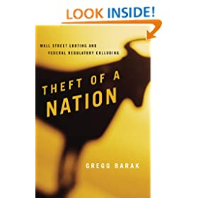 Theft of a Nation: Wall Street Looting and Federal Regulatory Colluding (Issues in Crime and Justice)