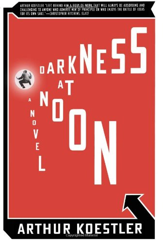 Darkness at Noon: Arthur Koestler: 9781416540267: Amazon.com: Books