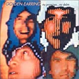 No Promises No Debts by Golden Earring (2001-11-01)