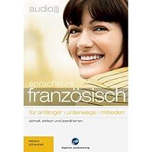 Audio Sprachkurs Französisch: Für Anfänger, unterwegs, mitreden Hörbuch von  div. Gesprochen von:  div.