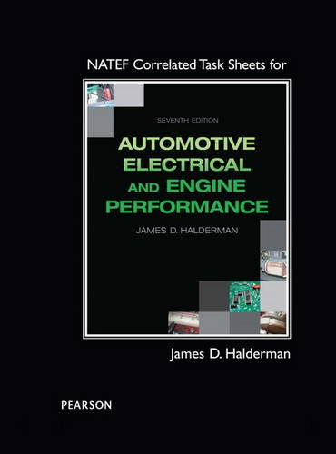 NATEF Correlated Task Sheets for Automotive Electrical and Engine Performance, by James D. Halderman