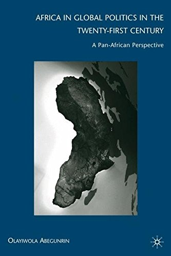 Africa in Global Politics in the Twenty-First Century: A Pan-African Perspective