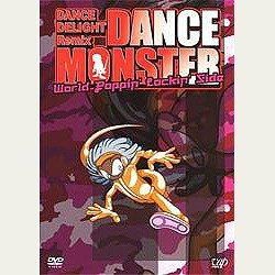 DANCE DELIGHT Remix DANCE MONSTER WORLD WORLD POPPIN' LOCKIN' SIDE [DVD]