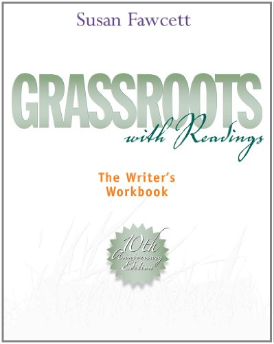 Grassroots with Readings: The Writer's Workbook...
