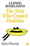 Ludwig Bemelmans: The Man Who Created Madeline