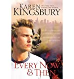 Every Now and Then (September 11 Series #3) (0310266157) by Kingsbury, Karen