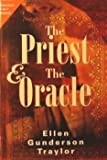 The Priest & The Oracle (0739418653) by Traylor, Ellen Gunderson