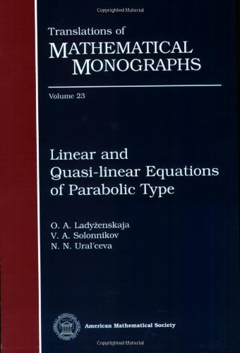 Linear And Quasi-Linear Equations Of Parabolic Type (Translations Of Mathematical Monographs)