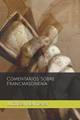 Comentarios Sobre Francmasonería  [Helmeyer, Michael] (Tapa Blanda)