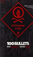 100 Bullets vol. 9 : Strychnine Lives