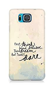 AMEZ think belive dream dare Back Cover For Samsung Galaxy Alpha