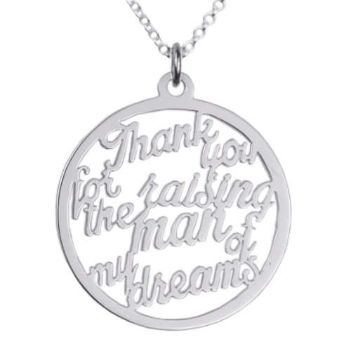 Sterling Silver Thank You For Raising The Man Of My Dreams Pendant Necklace For Mother In Law