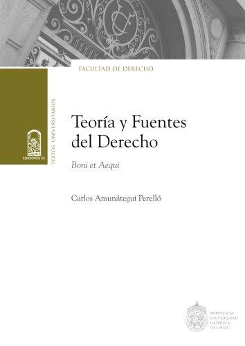 Teoria y fuentes del Derecho: Boni Et Aequi  [Amunategui P., Carlos] (Tapa Blanda)