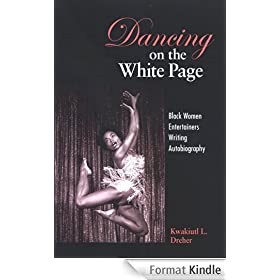Dancing on the White Page: Black Women Entertainers Writing Autobiography (S U N Y Series, Cultural Studies in Cinema/Video)