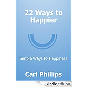22 Ways to Happier: Simple Ways to Happiness