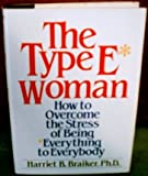 img - for The Type E Woman: How to Overcome the Stress of Being Everything to Everybody book / textbook / text book