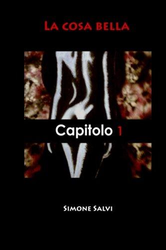 La cosa bella - Capitolo I - La sveglia: Volume 1