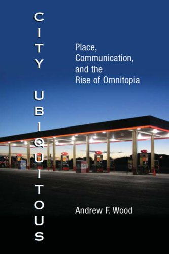 City Ubiquitous: Place, Communication, and the Rise of Omnitopia (Hampton Press Communication Series)