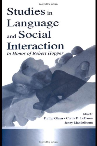 Studies in Language and Social Interaction: In Honor of Robert Hopper (Routledge Communication Series)