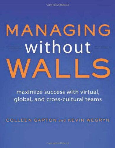 Managing Without Walls: Maximize Success with Virtual,...