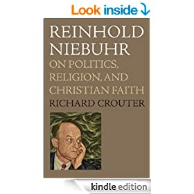 Reinhold Niebuhr: On Politics, Religion, and Christian Faith