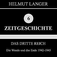 Die Wende und das Ende 1942-1945 (Das Dritte Reich 5) Hörbuch von Helmut Langer Gesprochen von:  div.