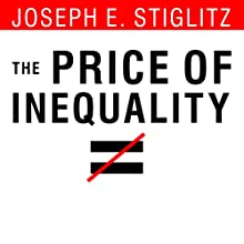 The Price of Inequality: How Today's Divided Society Endangers Our Future | Livre audio Auteur(s) : Joseph E. Stiglitz Narrateur(s) : Paul Boehmer