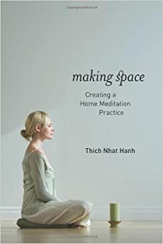 Making space creating a home meditation practice 9781937006006 thich nhat hanh - Creating a meditation space ...