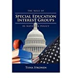 [ The Role of Special Education Interest Groups in National Policy ] By Itkonen, Tiina ( Author ) [ 2009 ) [ Hardcover ]