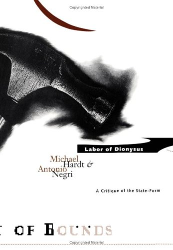 Labor Of Dionysus: A Critique of the State-Form (Theory Out Of Bounds)