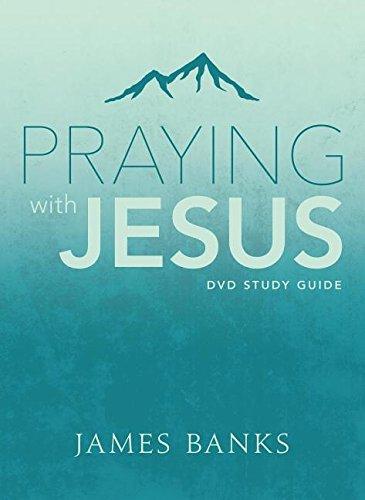 Praying with Jesus Study Guide