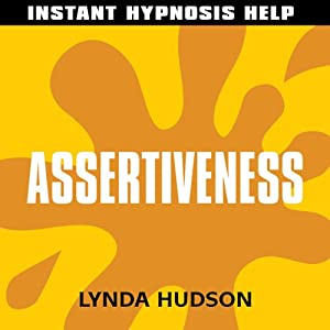 Assertiveness: Help for people in a hurry! | [Lynda Hudson]