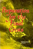 Preparation for the Final Crisis; a Compilation of Passages From the Bible and the Spirit of Prophecy