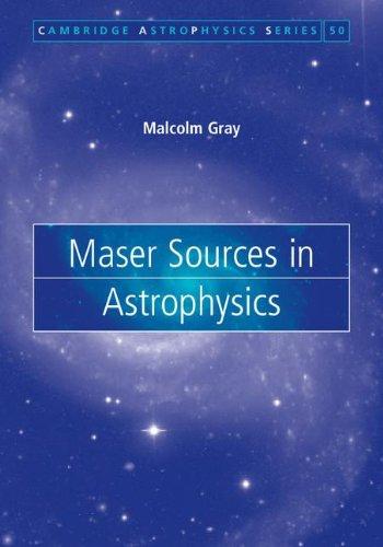 Maser Sources In Astrophysics (Cambridge Astrophysics)