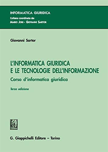 L'informatica giuridica e le tecnologie dell'informazione. Corso di informatica giuridica