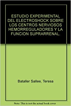 ESTUDIO EXPERIMENTAL DEL ELECTROSHOCK SOBRE LOS CENTROS NERVIOSOS