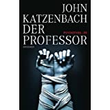 Der Professor: Psychothrillervon &#34;John Katzenbach&#34;