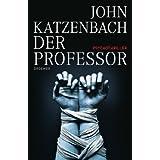 """Der Professor: Psychothrillervon """"John Katzenbach"""""""
