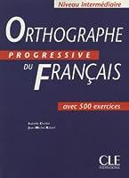 Orthographe progressive du français Niveau intermédiaire