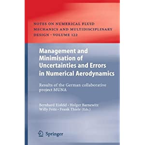 Management and Minimisation of Uncertainties and Errors in Numerical Aerodynamics: Results of the German collaborative project MUNA (Notes on Numerical Fluid Mechanics and Multidisciplinary Design)