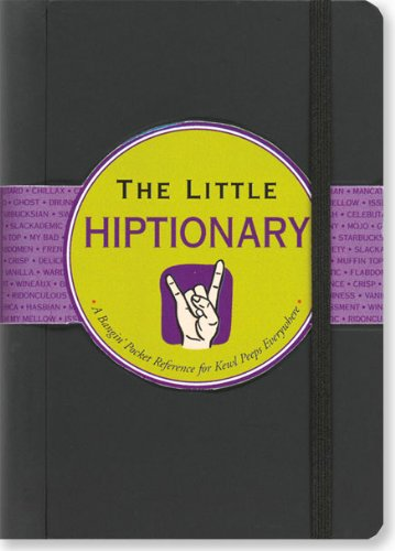 The Little Hiptionary: A Slang Dictionary