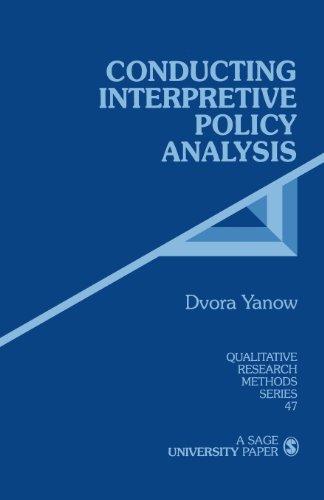 Conducting Interpretive Policy Analysis (Qualitative...