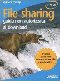 File sharing. Guida non autorizzata al downlaod