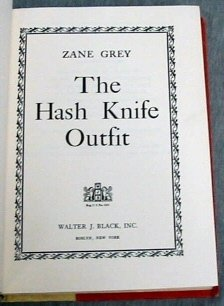 The Hash Knife Outfit, ZANE GREY