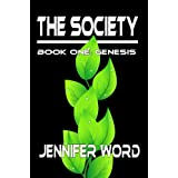 The Society - Book One: Genesis ~ Jennifer Word